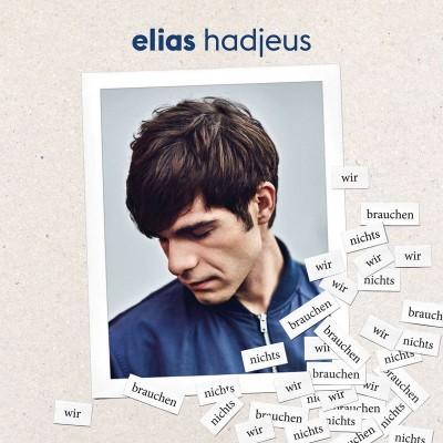 Elias Hadjeus – wir brauchen nichts
